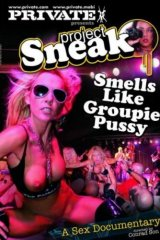 Private Presents Project Sneak - Smells Like Groupie Pussy
